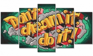 Don't dream it, do it! (72 x 132 cm)